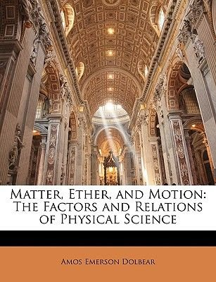 Matter, Ether, and Motion - The Factors and Relations of Physical Science (Large print, Paperback, Large type / large print...