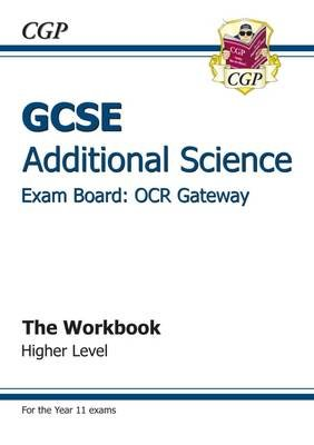 GCSE Additional Science OCR Gateway Workbook - Higher (A*-G Course) (Paperback): CGP Books