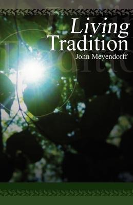 Living Tradition (Paperback): Meyendorff John
