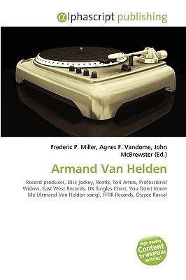 Armand Van Helden (Paperback): Frederic P. Miller, Agnes F. Vandome, John McBrewster