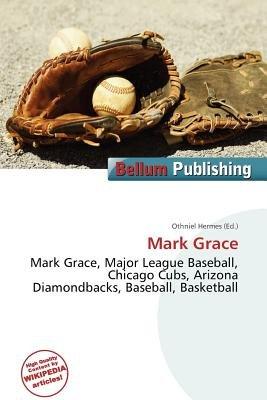 Mark Grace (Paperback): Othniel Hermes