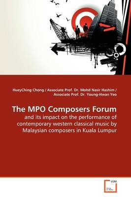 The Mpo Composers Forum (Paperback): HueyChing Chong