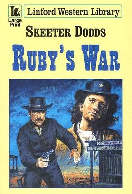 Ruby's War (Large print, Paperback, Large type / large print edition): Skeeter Dodds
