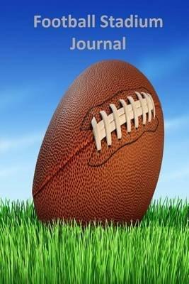 Football Stadium Journal (Paperback): Tom Alyea