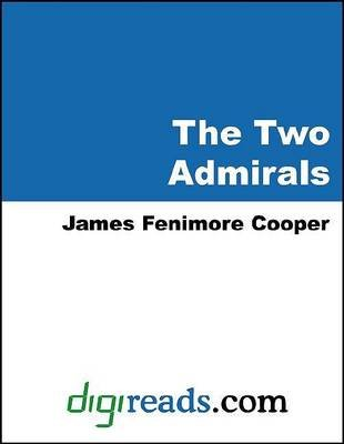 The Two Admirals (Electronic book text): James Fenimore Cooper