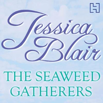 The Seaweed Gatherers (Downloadable audio file, Unabridged edition): Jessica Blair