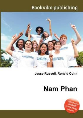 Nam Phan (Paperback): Jesse Russell, Ronald Cohn