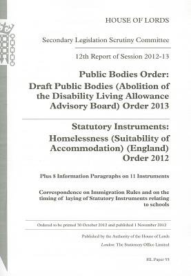 12th Report of Session 2012-13 - Public Bodies Order: Draft Public Bodies (Abolition of the Disability Living Allowance...