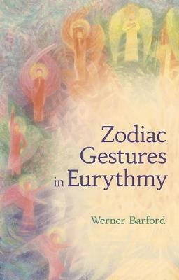 The Zodiac Gestures in Eurythmy (Paperback): Werner Barfod