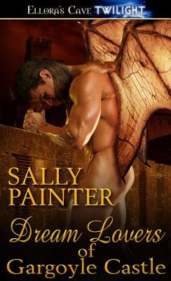 Dream Lovers of Gargoyle Castle (Electronic book text): Sally Painter