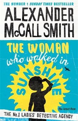 The Woman Who Walked In Sunshine (Paperback): Alexander McCall Smith