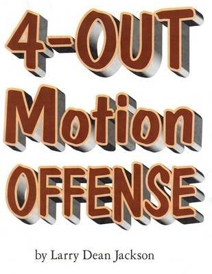 4-Out Motion Offense (Electronic book text): Larry Dean Jackson