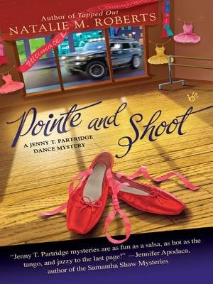 Pointe and Shoot (Electronic book text): Natalie Roberts
