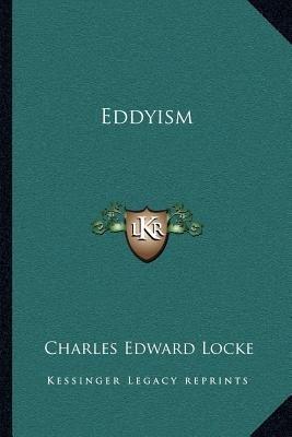 Eddyism (Paperback): Charles Edward Locke