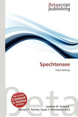 Spechtensee (Paperback): Lambert M. Surhone, Mariam T. Tennoe, Susan F. Henssonow