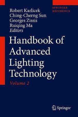 Handbook of Advanced Lighting Technology 2018 (Hardcover, 1st ed. 2017): Robert Karlicek, Ching-Cherng Sun, Georges Zissis,...