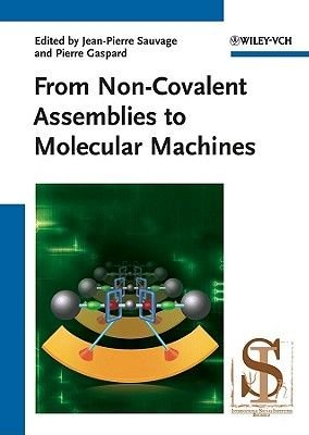 From Non-Covalent Assemblies to Molecular Machines (Hardcover): Jean-Pierre Sauvage, Pierre Gaspard