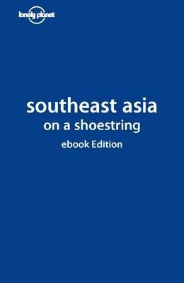 Southeast Asia On A Shoestring Ebook