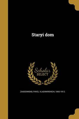 Staryi Dom (Russian, Paperback): Pavel Vladimirovich 1843-1 Zasodimskii