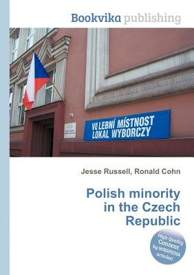 Polish Minority in the Czech Republic (Paperback): Jesse Russell, Ronald Cohn