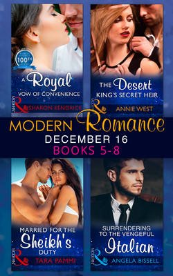 Modern Romance December 2016 Books 5-8 - A Royal Vow of Convenience / the Desert King's Secret Heir / Married for the...