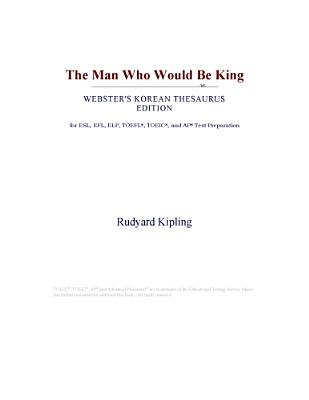 The Man Who Would Be King (Webster's Korean Thesaurus Edition) (Electronic book text): Inc. Icon Group International