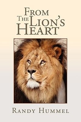 From the Lion's Heart (Paperback): Randy Hummel