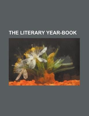 The Literary Year-Book (Paperback): Frederick George Afflalo, Books Group