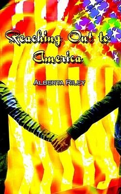 Reaching Out to America (Electronic book text): Alberta Riley