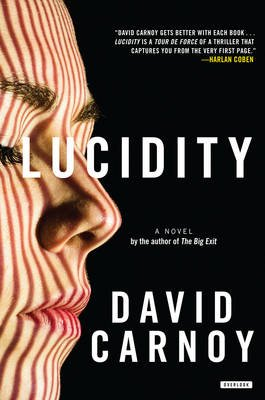 Lucidity - A Thriller (Hardcover): David Carnoy