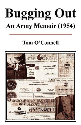 Bugging Out - An Army Memoir (1954 (Paperback): Tom O'Connell