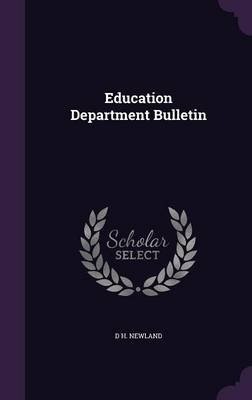 Education Department Bulletin (Hardcover): D H. Newland