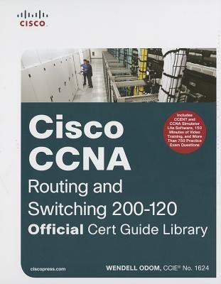 CCNA Routing and Switching 200-120 Official Cert Guide Library (Hardcover): Wendell Odom