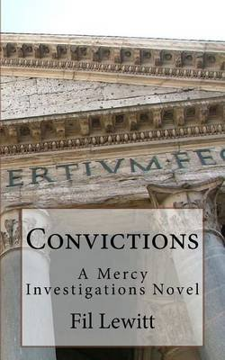Convictions - A Mercy Investigations Novel (Paperback): Fil Lewitt