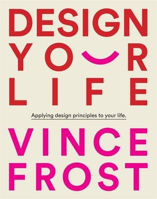 Design Your Life (Hardcover, Ed): Vince Frost