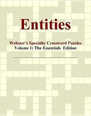 Entities - Webster's Specialty Crossword Puzzles, Volume 1 - The Essentials Edition (Electronic book text): Inc. Icon...