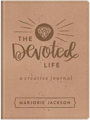 The Devoted Life - A Creative Devotional Journal (Paperback): Marjorie Jackson