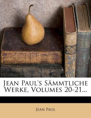Jean Paul's Sammtliche Werke, Volumes 20-21... (German, Paperback): Jean Paul