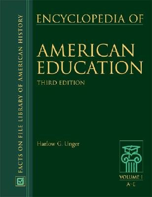 Encyclopedia of American Education (Hardcover, 3rd Revised edition): Harlow Giles Unger