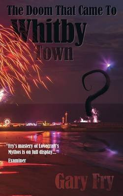 The Doom That Came to Whitby Town (Paperback): Gary Fry