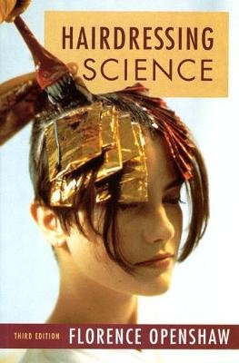 Hairdressing Science (Paperback, 3rd edition): F. Openshaw