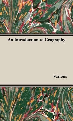 An Introduction To Geography (Hardcover): Various