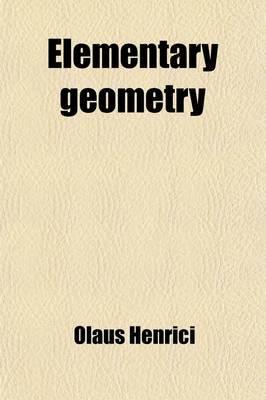 Elementary Geometry; Congruent Figures (Paperback): Olaus Henrici