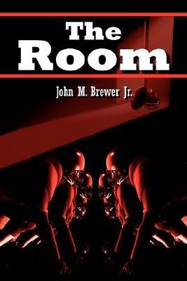 The Room (Paperback): John M. Brewer Jr