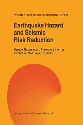 Earthquake Hazard and Seismic Risk Reduction (Paperback, Softcover reprint of the original 1st ed. 2000): Serguei Balassanian,...