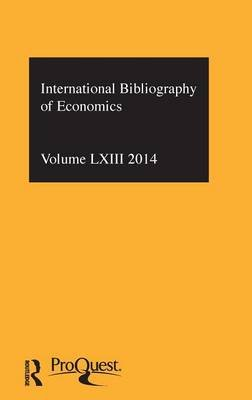 IBSS: Economics: 2014 Vol.63 - International Bibliography of the Social Sciences (Hardcover): Compiled by the British Library...