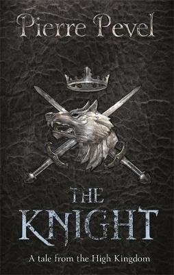 The Knight - A Tale from the High Kingdom (Paperback): Pierre Pevel
