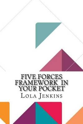 Five Forces Framework in Your Pocket (Paperback): Lola Jenkins