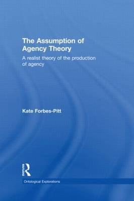 The Assumption of Agency Theory (Paperback): Kate Forbes-Pitt