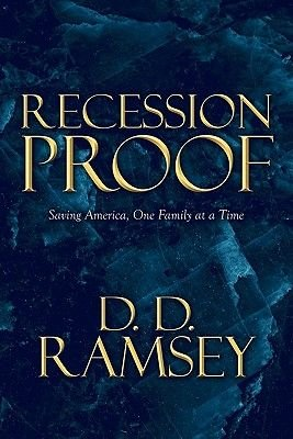 Recession Proof - Saving America, One Family at a Time (Paperback): D D Ramsey